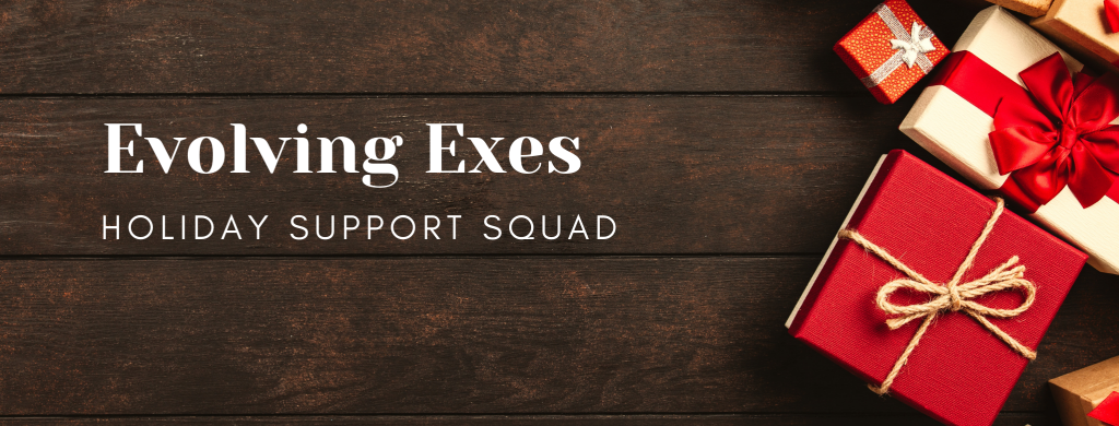 Evolving Exes Holiday Support Squad